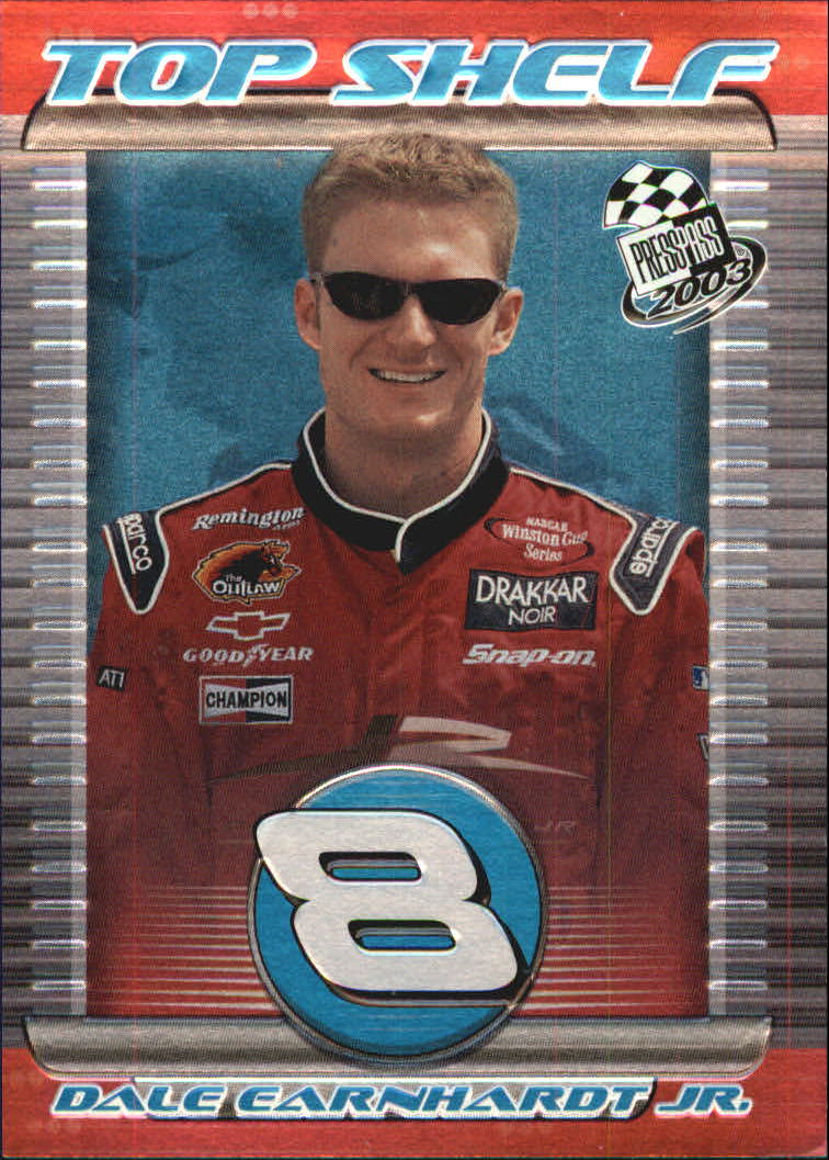 2003 Press Pass Top Shelf #TS1 Dale Earnhardt Jr.