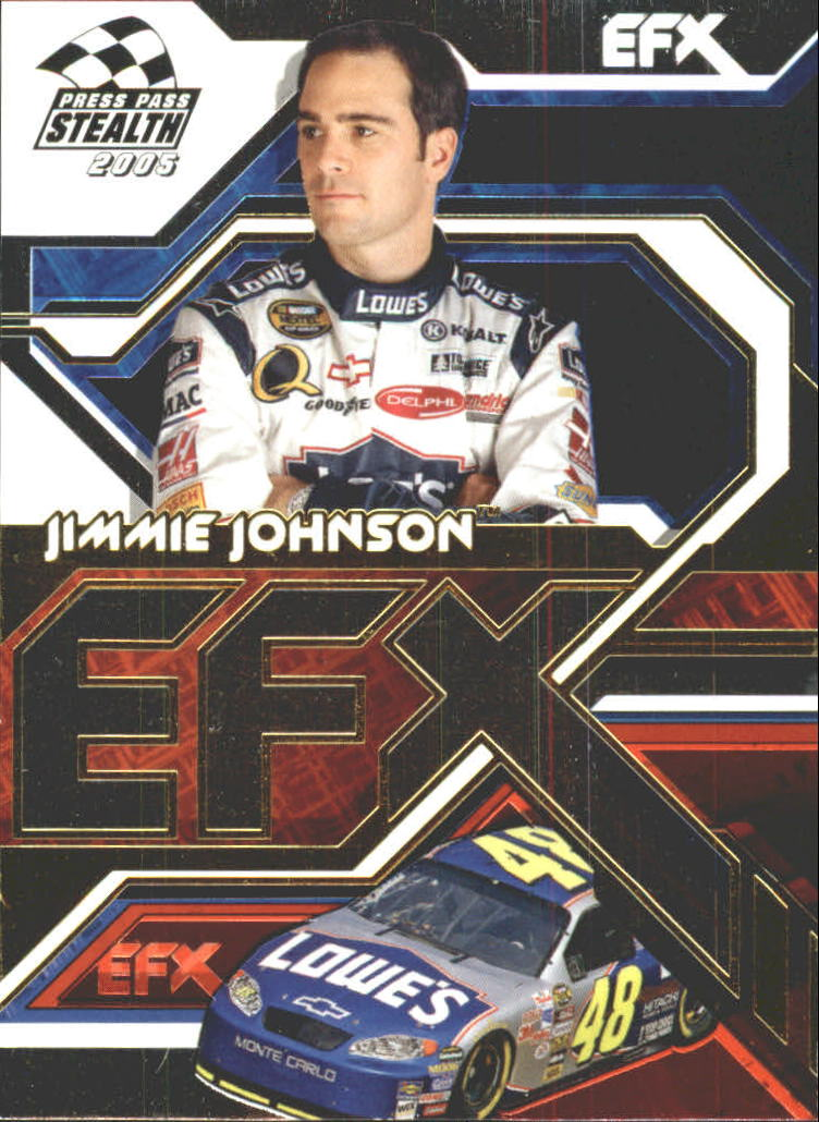2005 Press Pass Stealth EFX #EFX2 Jimmie Johnson