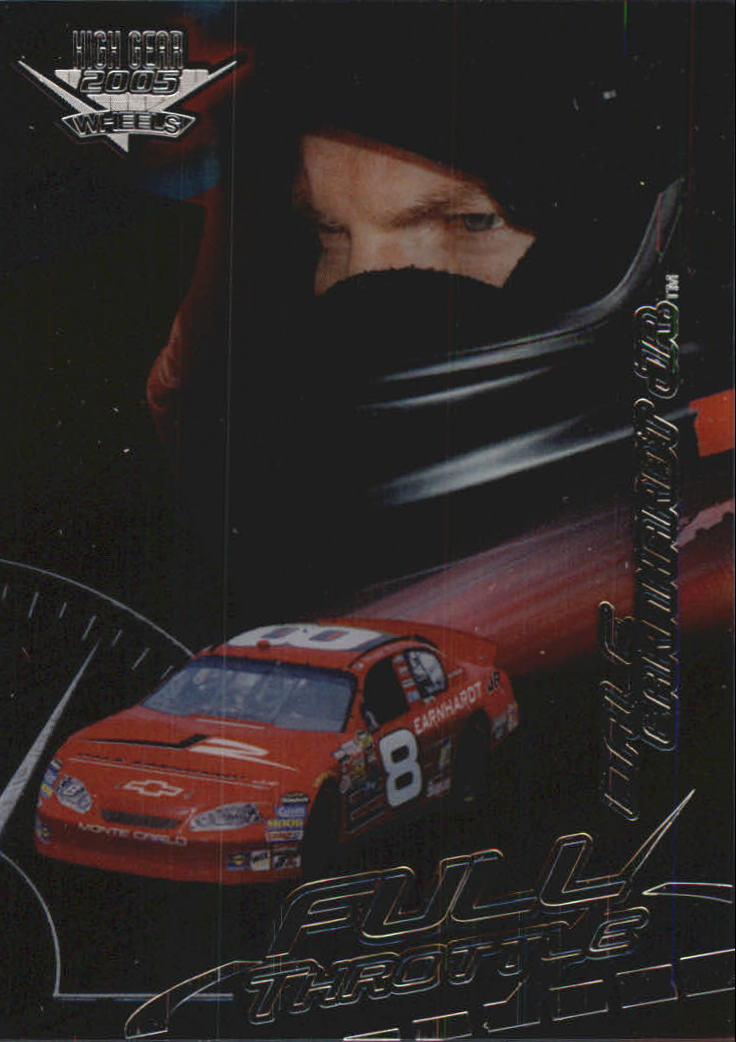 2005 Wheels High Gear Full Throttle #FT1 Dale Earnhardt Jr.