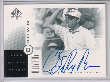 2001 SP Authentic Sign of the Times #BB Billy Ray Brown