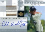 2002 Upper Deck Fairway Fabrics Signatures Silver #CHAFF Charles Howell III