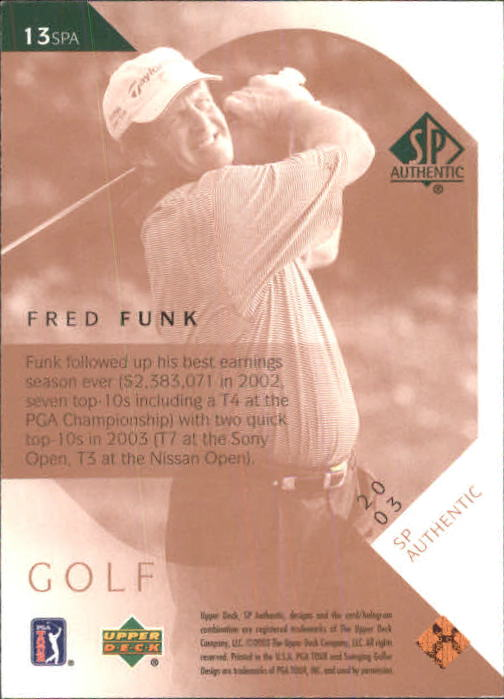 2003 SP Authentic #13 Fred Funk back image