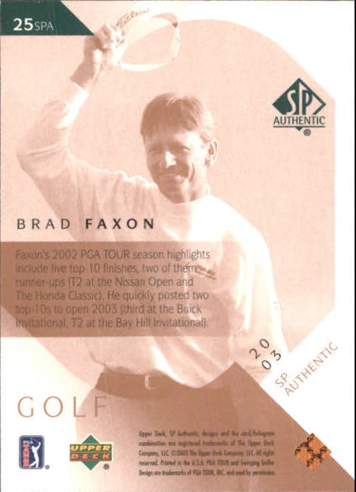 2003 SP Authentic #25 Brad Faxon back image