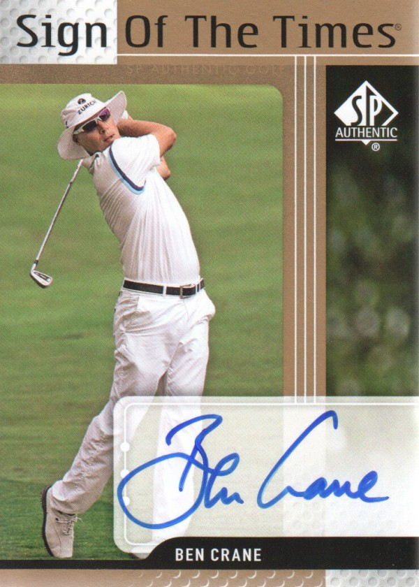 2012 SP Authentic Sign of the Times #STBC Ben Crane F