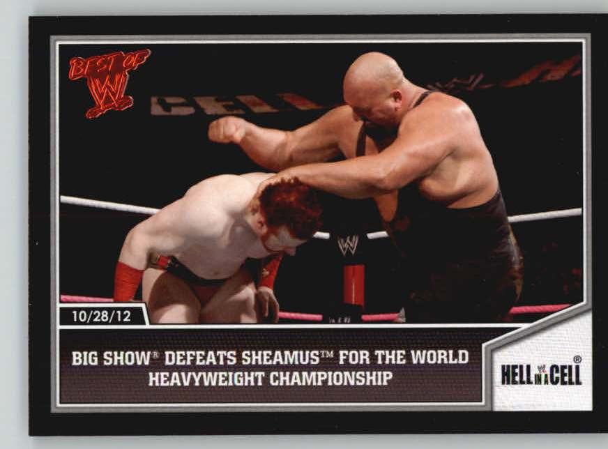 2013 Topps Best of WWE #55 Big Show Defeats Sheamus for the World Heavyweight Championship