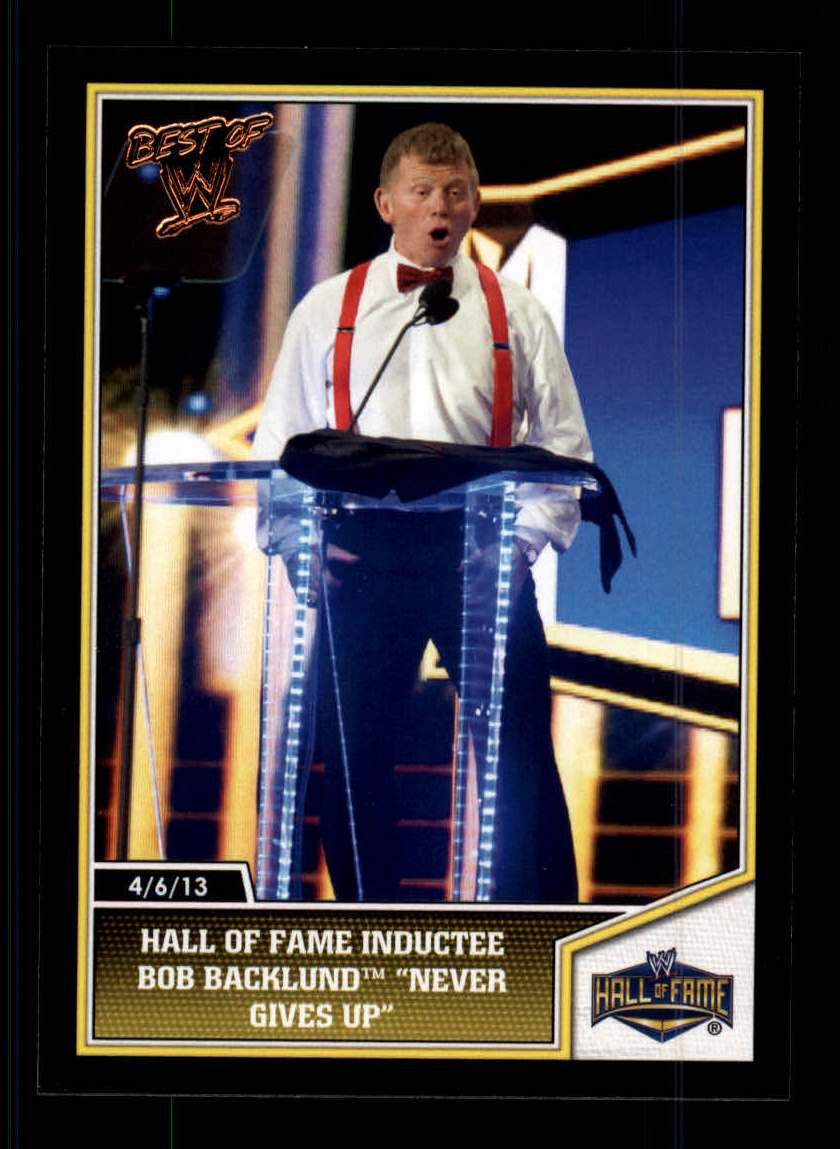 2013 Topps Best of WWE #104 Hall of Fame Inductee Bob Backlund Never Gives Up