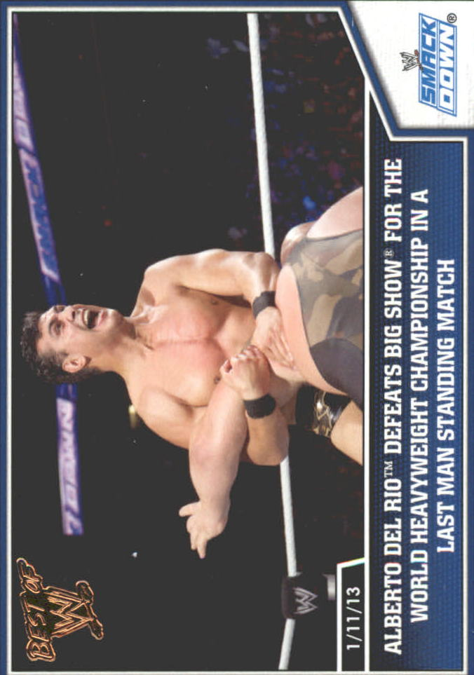 2013 Topps Best of WWE Bronze #79 Alberto Del Rio Defeats Big Show for the World Heavyweight Championship in a Last Man Standing Match