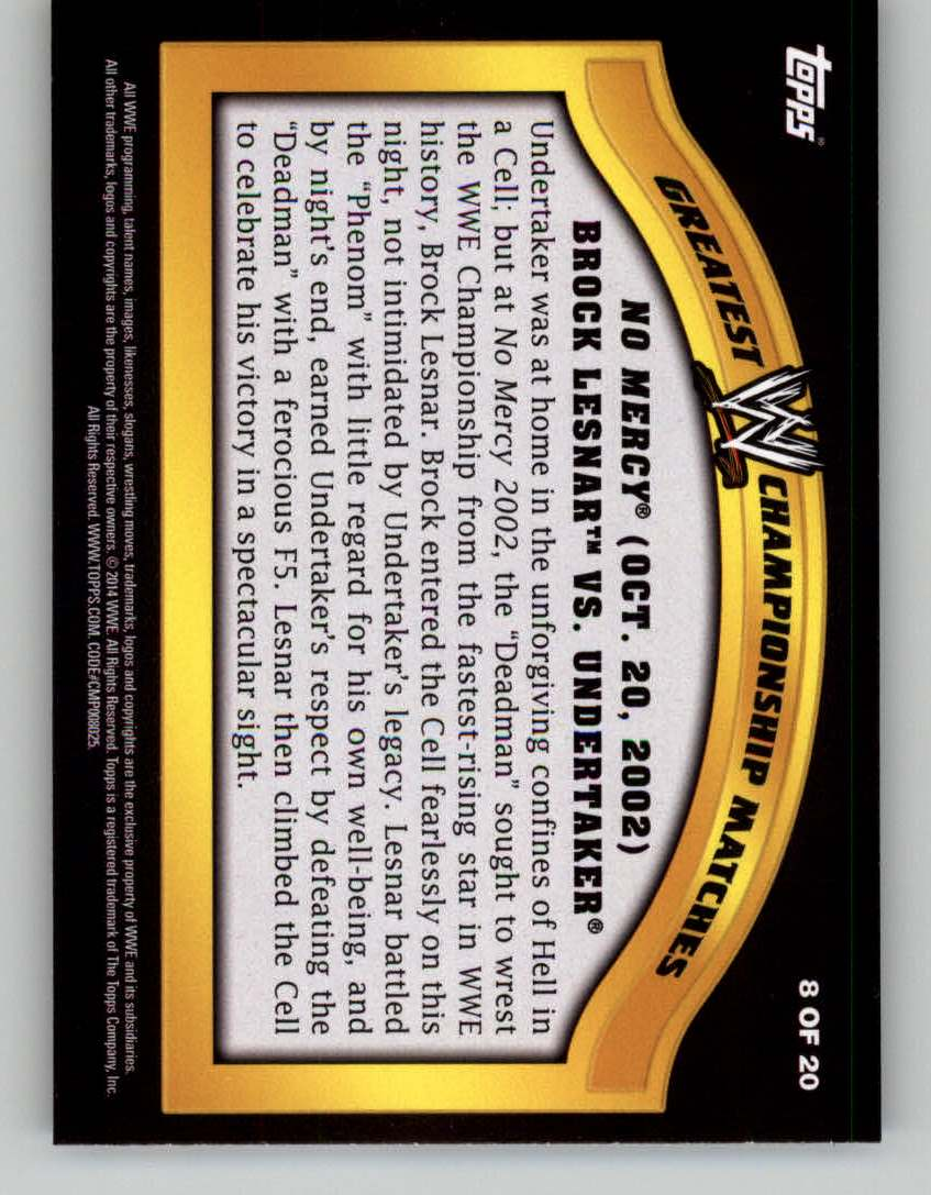 2014 Topps WWE Greatest Championship Matches #8 Brock Lesnar vs. Undertaker/No Mercy
