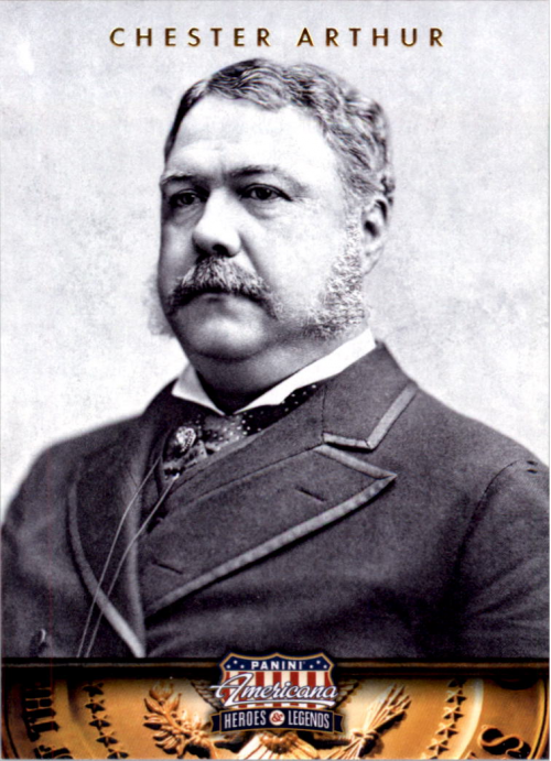 2012 Americana Heroes and Legends #21 Chester Arthur