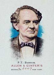 2007 Topps Allen and Ginter #26 P.T. Barnum