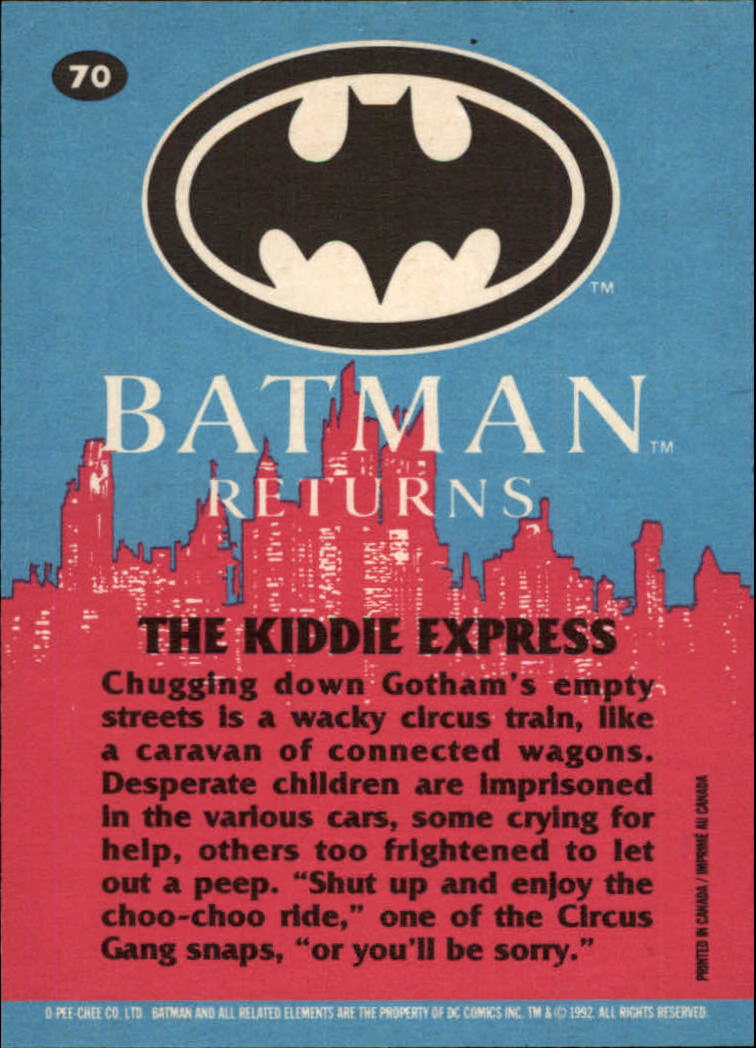 1992 Batman Returns OPC #70 The Kiddie Express