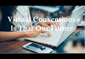 Is the Future of Conventions Virtual?