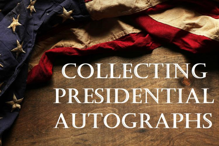 Collecting Presidential Autographs ;?>