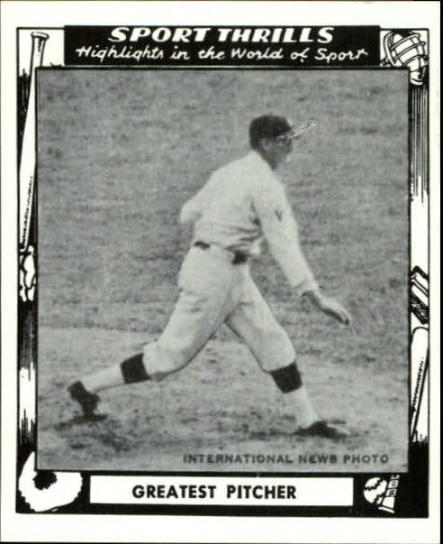 1948 Swell Sport Thrills Reprints #4 Greatest Pitcher of/Them All:/Walter Johnson