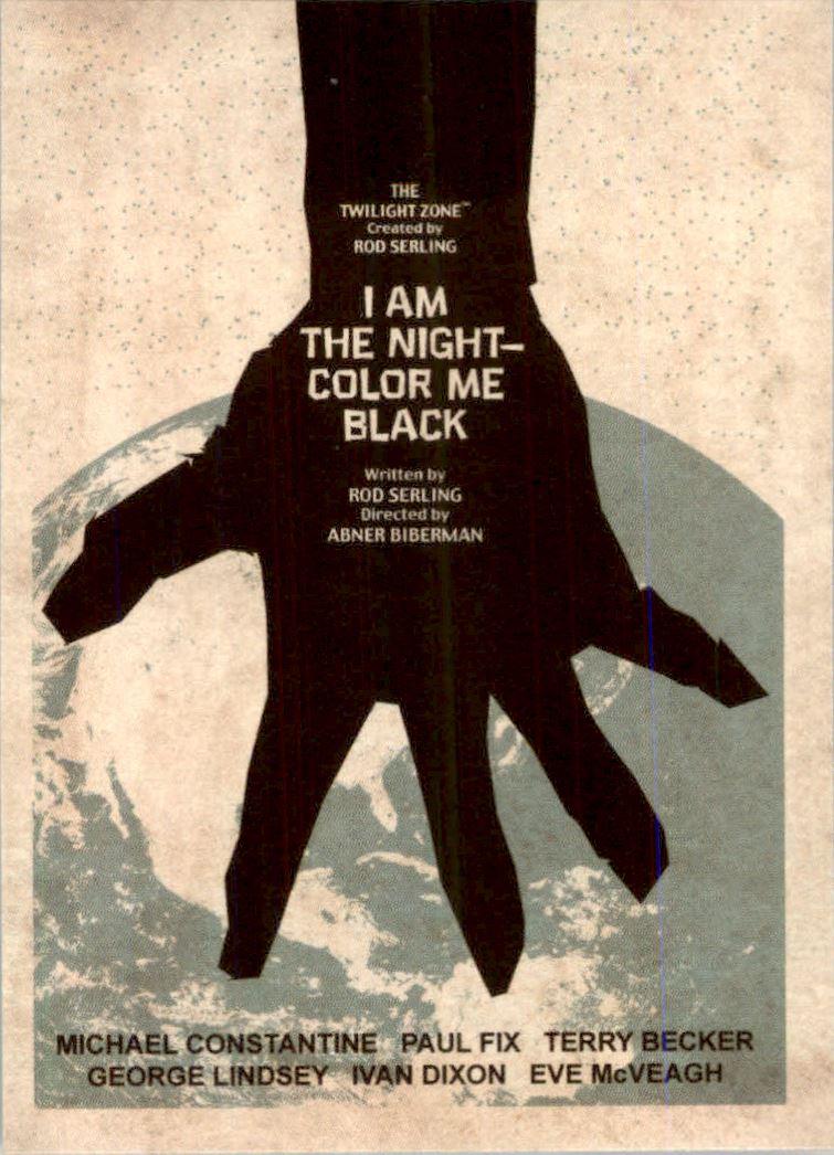 2019 Twilight Zone Rod Serling Edition Twilight Zone Portfolio Prints The Serling Episodes #J87 I Am The Night � Color Me Black