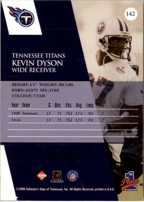 1999 Collector's Edge First Place Galvanized #142 Kevin Dyson back image