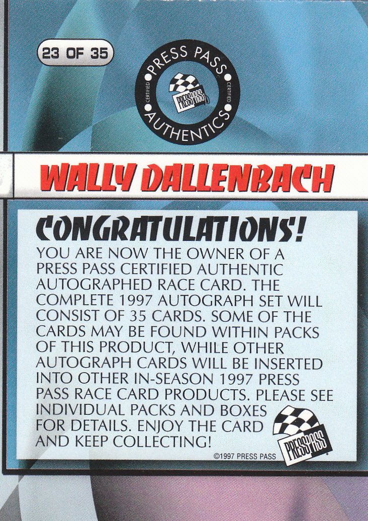 1997 Press Pass Autographs #23 Wally Dallenbach PPP back image