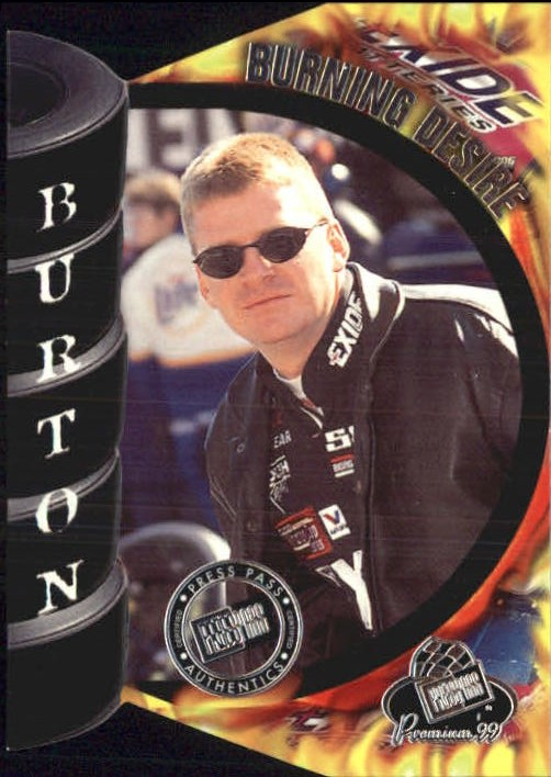 1999 Press Pass Premium Burning Desire #FD4B Jeff Burton 1:72