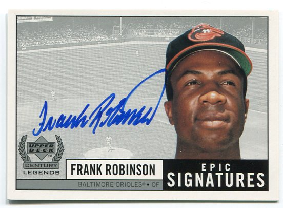 1999 Upper Deck Century Legends Epic Signatures #FR Frank Robinson