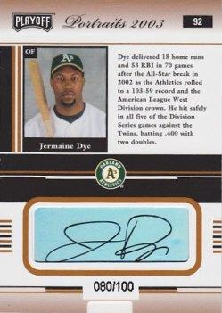 2003 Playoff Portraits Autographs Bronze #92 Jermaine Dye/100