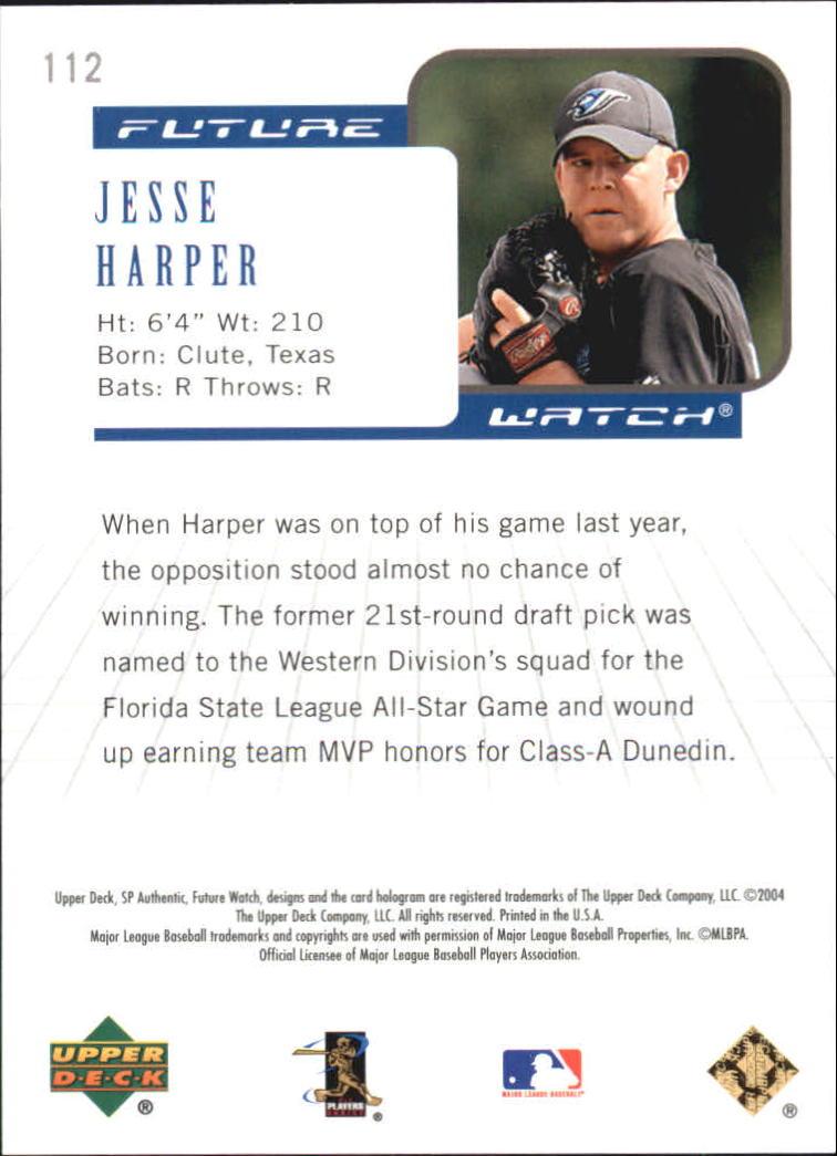 2004 SP Authentic 499/249 #112 Jesse Harper FW back image