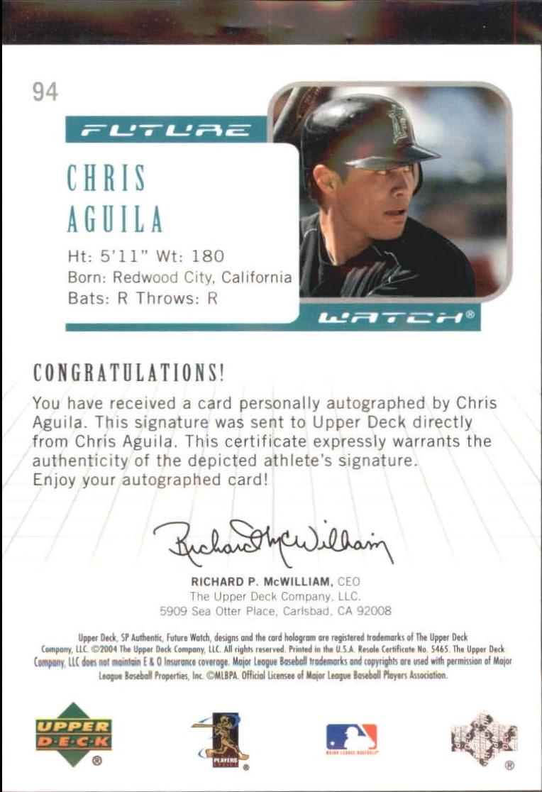2004 SP Authentic Future Watch Autograph #94 Chris Aguila FW back image
