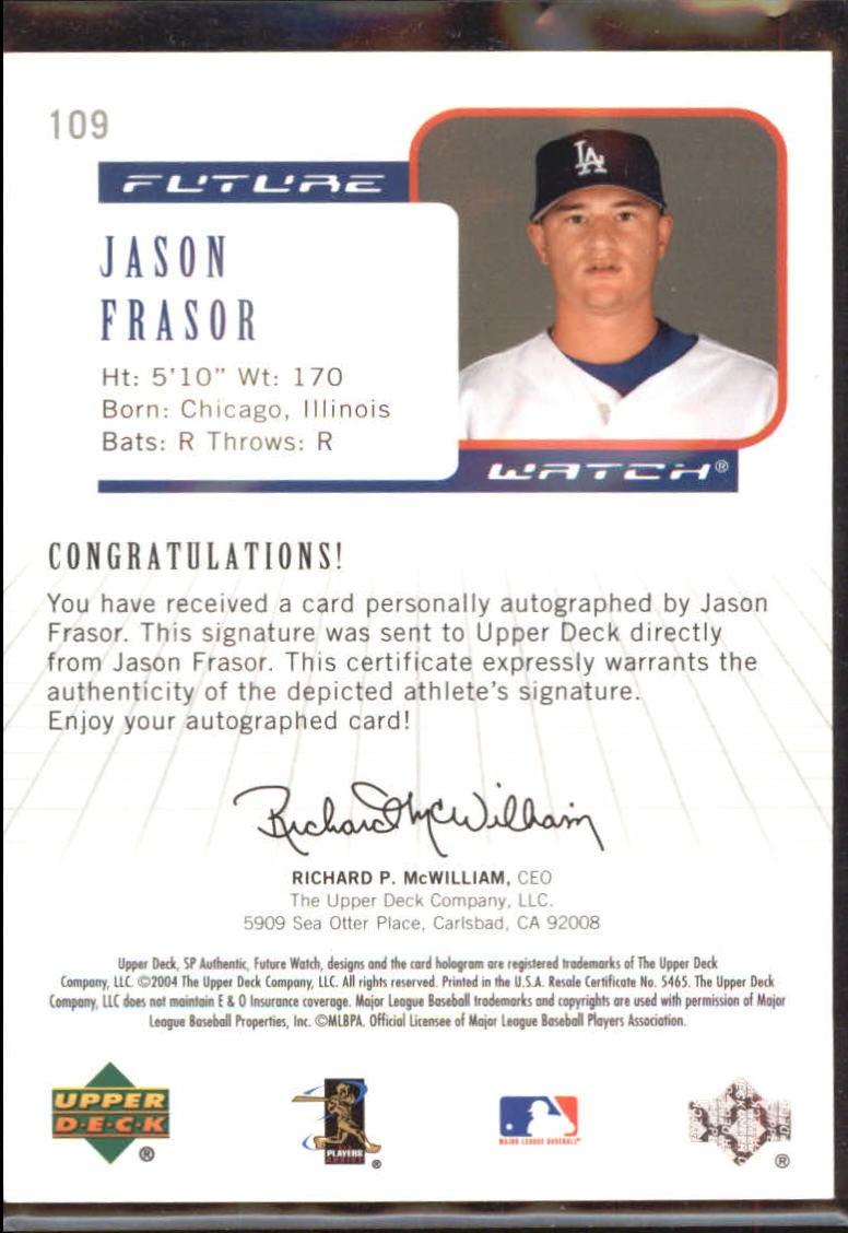 2004 SP Authentic Future Watch Autograph #109 Jason Frasor FW back image