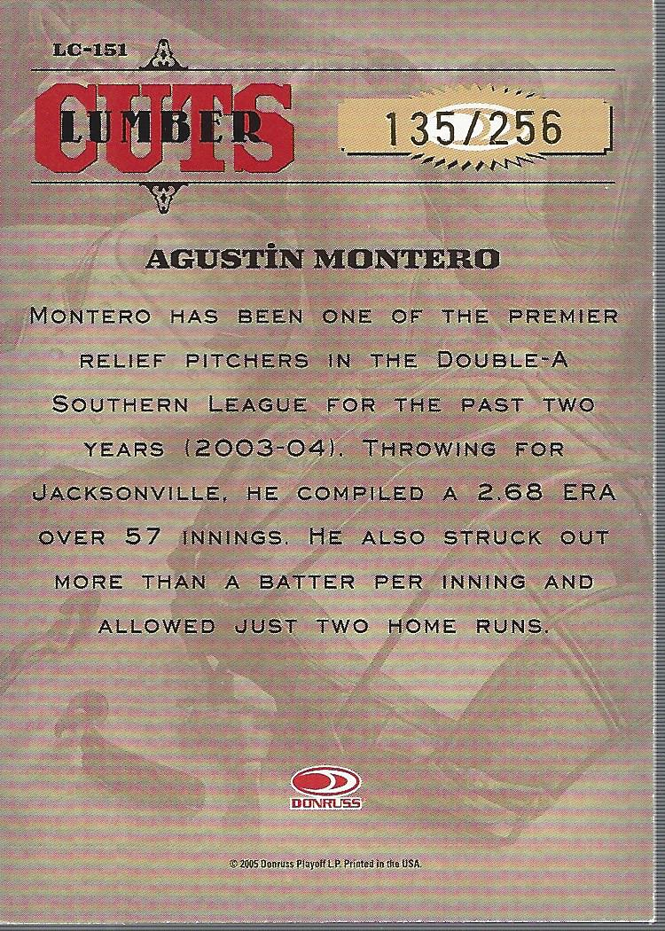 2005 Leather and Lumber Signatures Lumber Cuts #151 Agustin Montero back image