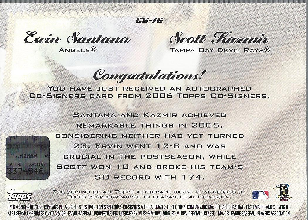 2006 Topps Co-Signers Dual Autographs #CS76 Scott Kazmir/Ervin Santana H/200 * back image