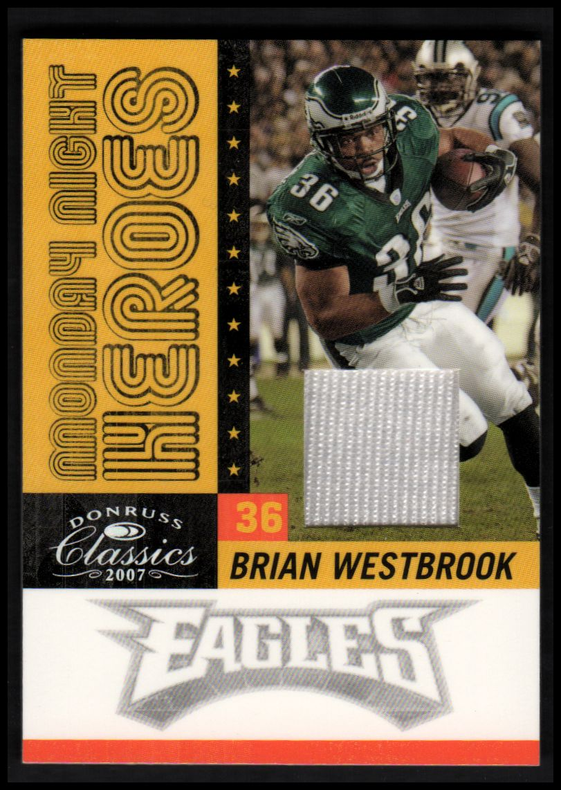 2007 Donruss Classics Monday Night Heroes Jerseys #30 Brian Westbrook/175