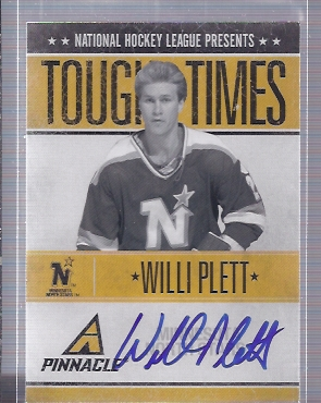 2010-11 Pinnacle Tough Times Autographs #WP Willi Plett