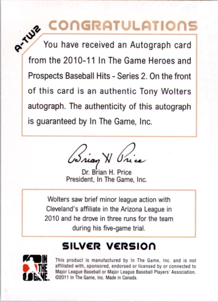 2011 ITG Heroes and Prospects Close Up Autographs Silver #TW2 Tony Wolters S2 back image