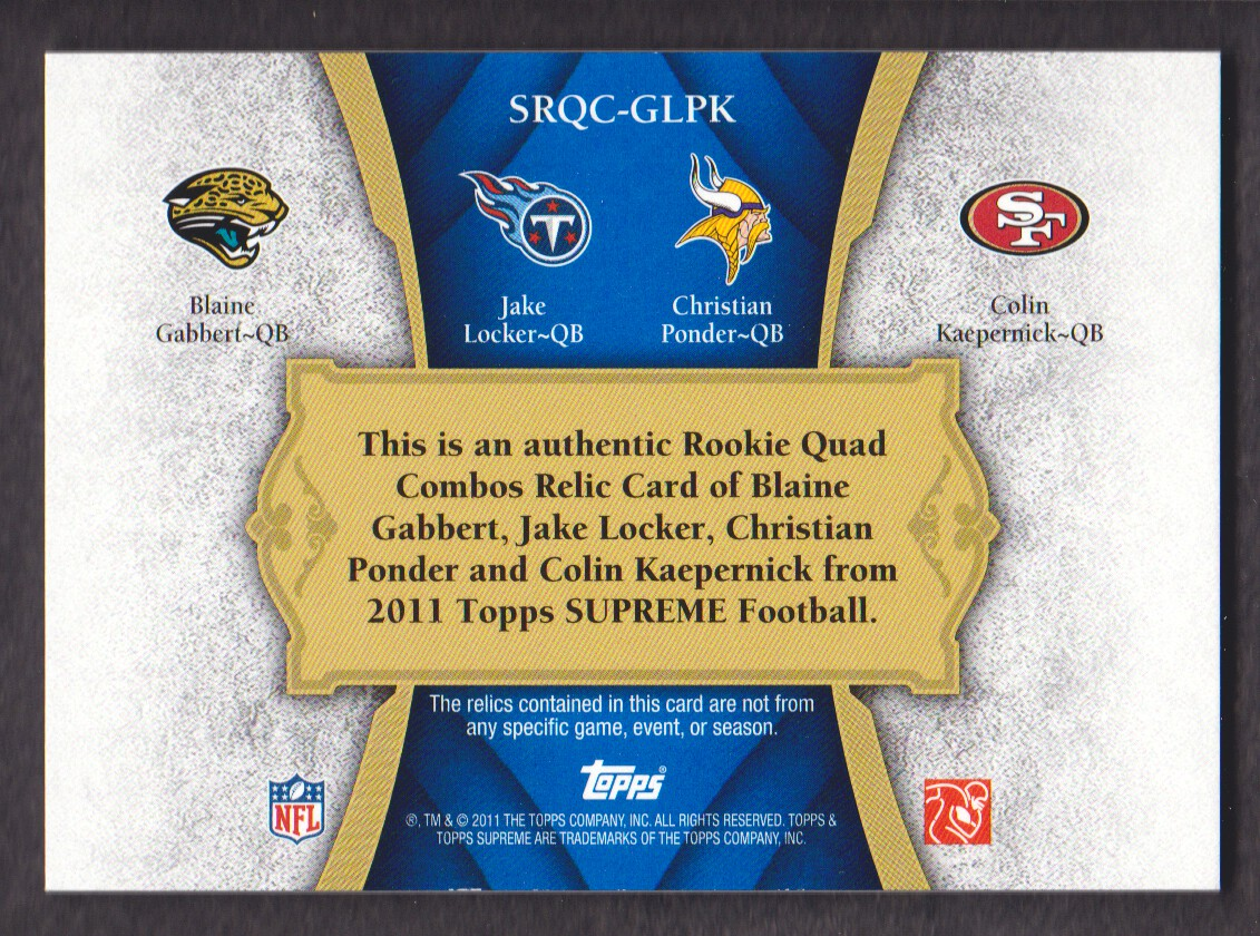 2011 Topps Supreme Rookie Relic Quad Combos #GLPK Blaine Gabbert/Jake Locker/Christian Ponder/Colin Kaepernick back image