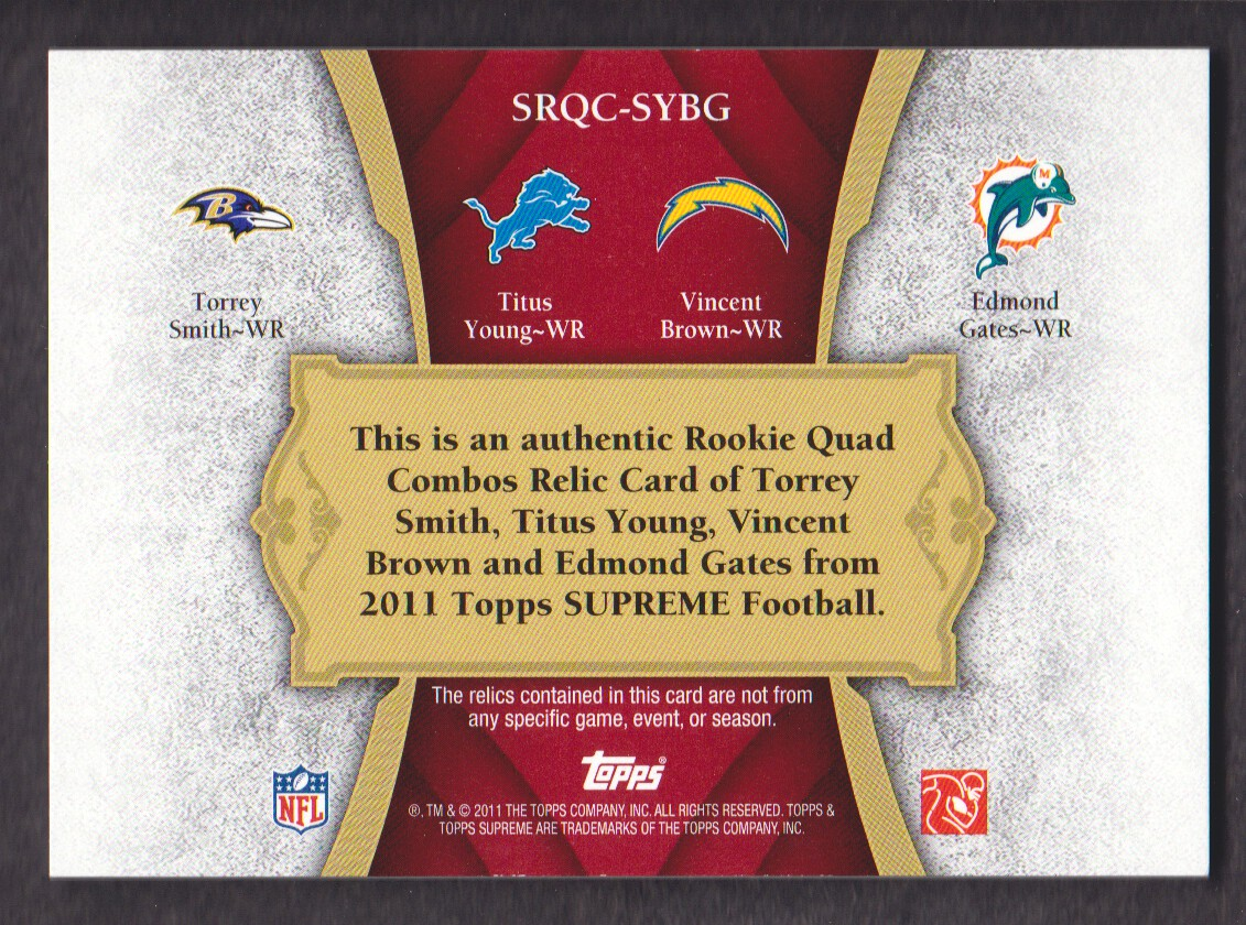 2011 Topps Supreme Rookie Relic Quad Combos Red #SYBG Torrey Smith/Titus Young/Vincent Brown/Edmond Gates back image
