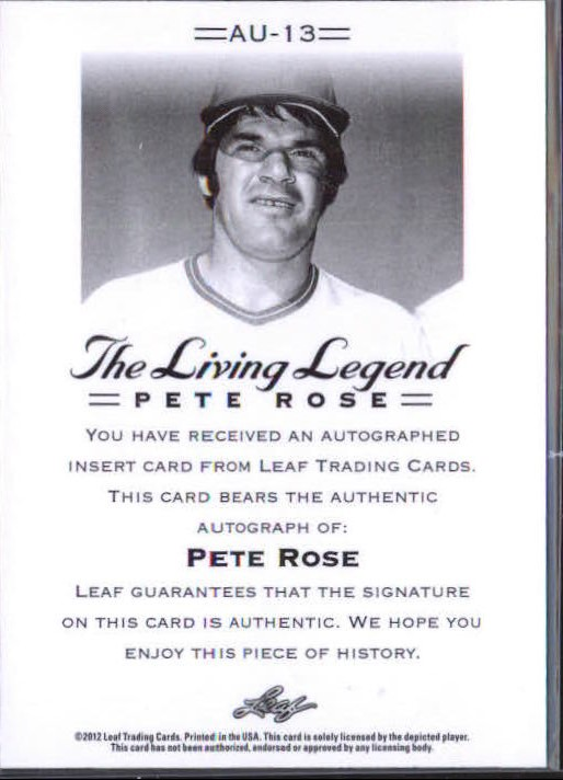 2012 Leaf Pete Rose The Living Legend Autographs #AU13 Pete Rose back image