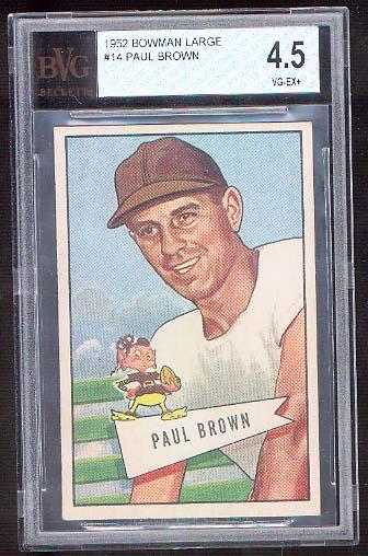 1952 Bowman Large #14 Paul Brown BVG 4.5 Vg-Ex Serial #0000051391