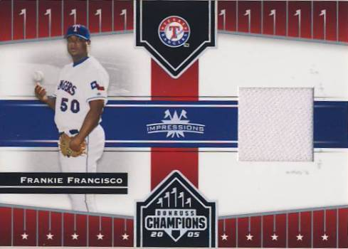 2005 Donruss Champions Impressions Material #102 Frankie Francisco Jsy T4