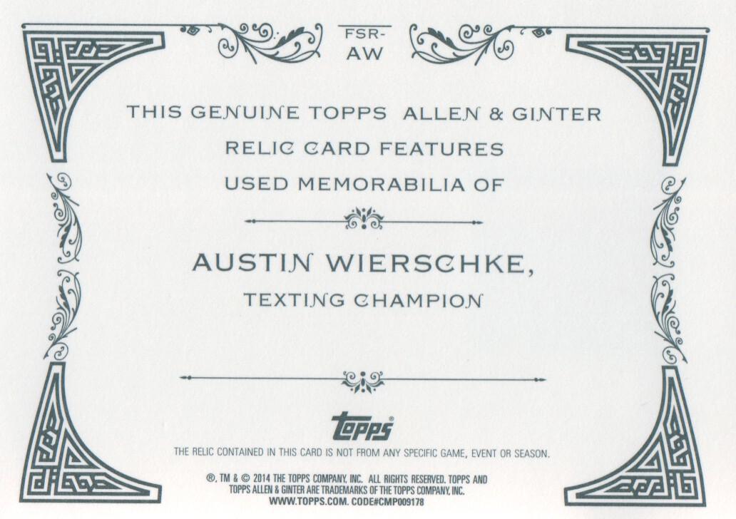 2014 Topps Allen and Ginter Relics #FSRAW Austin Wierschke A back image