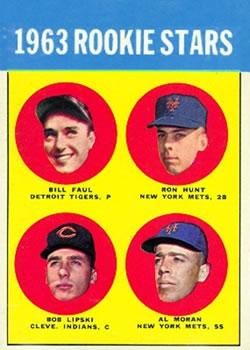 1963 Topps #558 Rookie Stars/Bill Faul RC/Ron Hunt RC/Al Moran RC/Bob Lipski RC