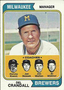 1974 Topps #99 Del Crandall MG/Harvey Kuenn CO/Joe Nossek CO/Jim Walton CO/Al Widmar CO