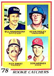 1978 Topps #702 Rookie Catchers/Bill Nahorodny RC/Kevin Pasley/Rick Sweet RC/Don Werner RC
