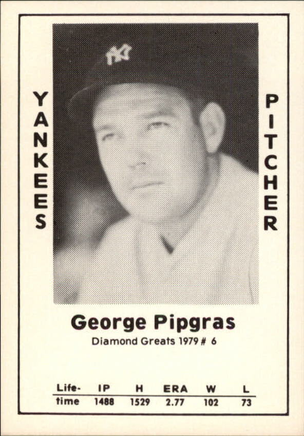 1979 Diamond Greats #6 George Pipgras