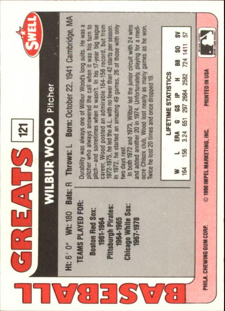 1991 Swell Baseball Greats #121 Wilbur Wood back image