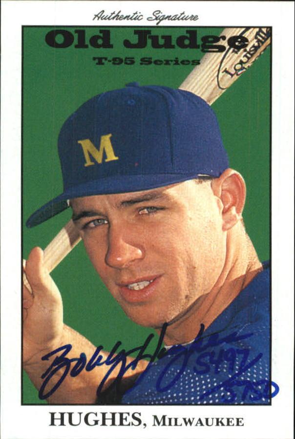 1995 Signature Rookies Old Judge Signatures #18 Bobby Hughes