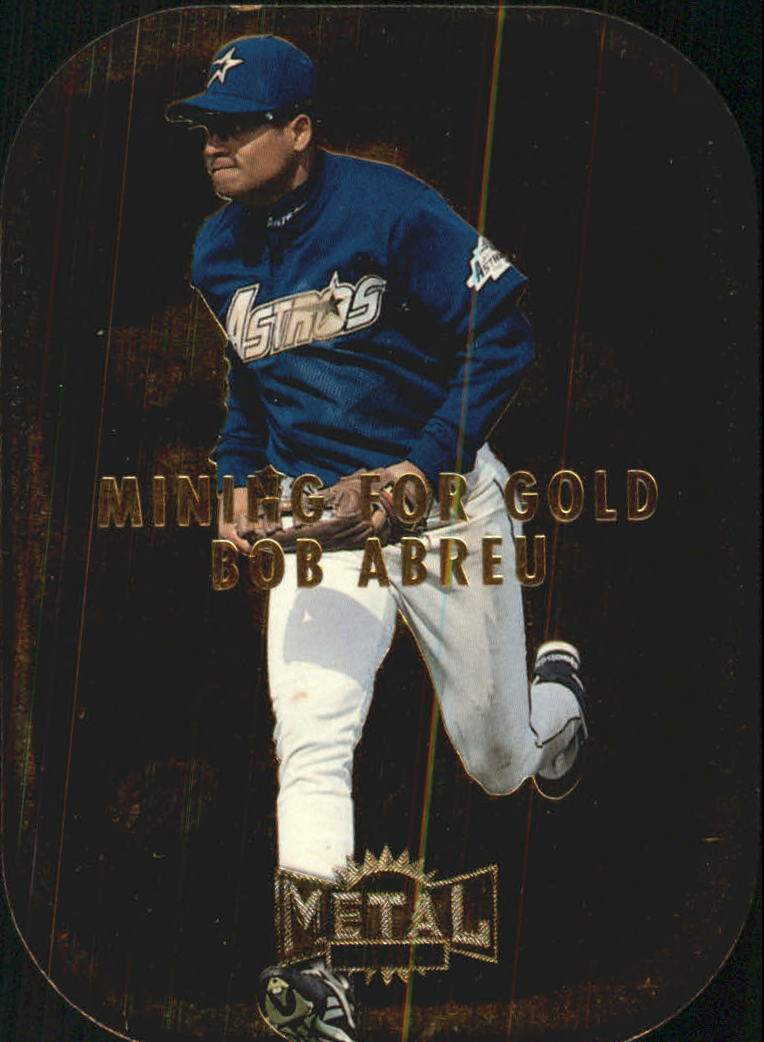 1997 Metal Universe Mining for Gold #1 Bob Abreu