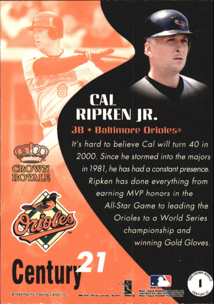 1999 Crown Royale Century 21 #1 Cal Ripken back image