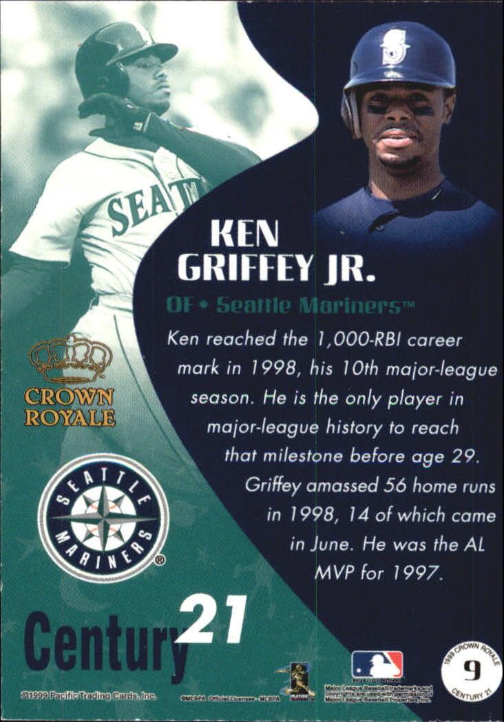 1999 Crown Royale Century 21 #9 Ken Griffey Jr. back image