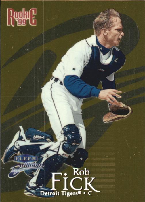 1999 Fleer Brilliants Gold #132 Rob Fick