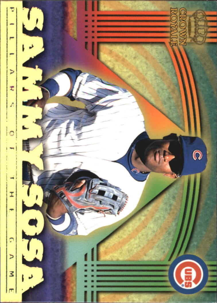 1999 Crown Royale Pillars of the Game #7 Sammy Sosa