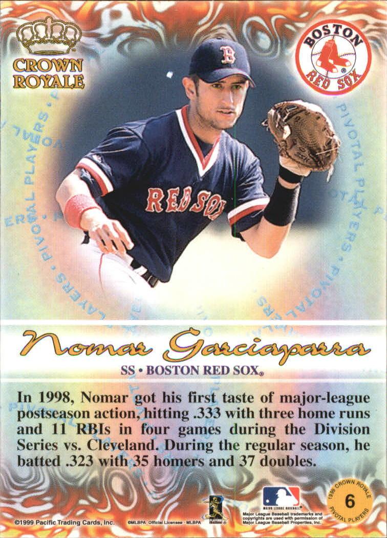 1999 Crown Royale Pivotal Players #6 Nomar Garciaparra back image